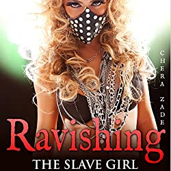 Ravishing the Slave Girl