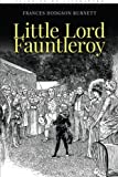 Little Lord Fauntleroy: Illustrated