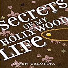 Secrets of My Hollywood Life Audiobook by Jen Calonita Narrated by Roxanne Hernandez