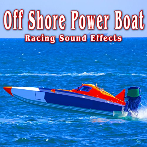 Racing Sound Effects - Off Shore Power Boat Racing Sound Effects
