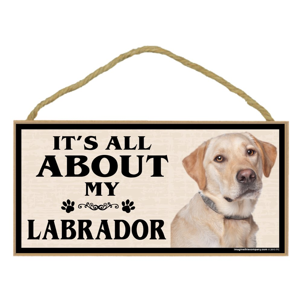 Imagine This Wood Breed Sign, It's All About My Labrador, Yellow