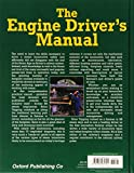 The Engine Drivers Manual: How to Prepare, Fire and Drive a Steam Locomotive