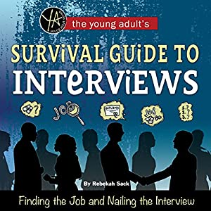 The Young Adult's Survival Guide to Interviews Audiobook