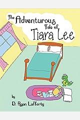 The Adventurous Tale of Tiara Lee (1) Hardcover