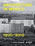 architecture in mexico 1900 2010 the construction of modernity works design art and thought