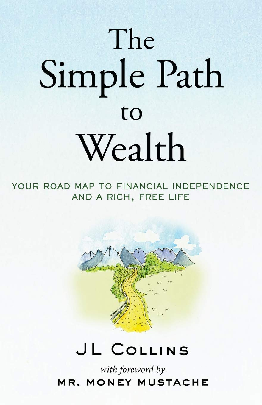 Buy The Simple Path to Wealth: Your Road Map to Financial Independence and  a Rich, Free Life Book Online at Low Prices in India | The Simple Path to  Wealth: ...