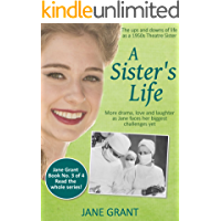 A Sister's Life: The ups and downs of life as a 1950s Theatre Sister (Nurse Jane Grant Book 3)