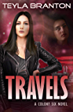 Travels: A Post-Apocalyptic Dystopian Sci-Fi Novel (Colony Six Book 3)