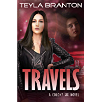 Travels: A Post-Apocalyptic Dystopian Sci-Fi Novel (Colony Six Book 3) (English Edition)