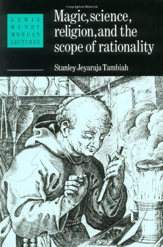 magic-science-and-religion-and-the-scope-of-rationality-lewis-henry-morgan-lectures