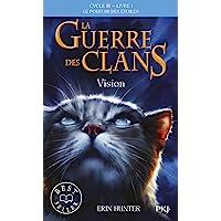 La guerre des clans, cycle III - tome 01 : Vision (1)
