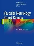 Vascular Neurology Board Review: An Essential Study Guide