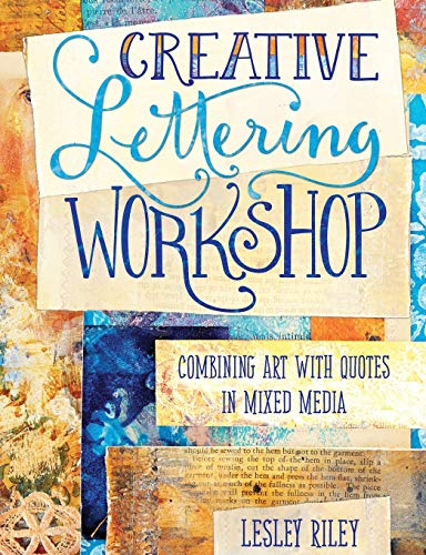 Creative Lettering Workshop: Combining Art with Quotes in Mixed Media from North Light Books