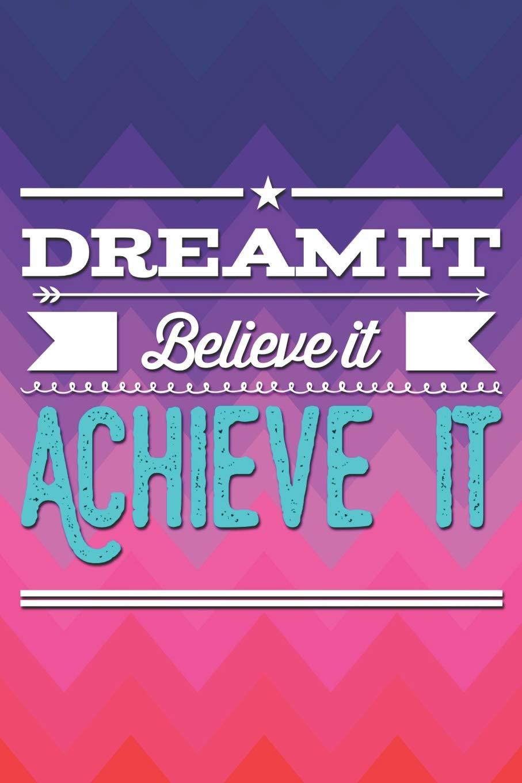 Dream it Believe it Achieve it: 3-in-1 Daily Agenda To-Do ...