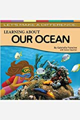 Learning about the Ocean (Let's Make a Difference) by Gabriella Francie (2015-05-06) Hardcover