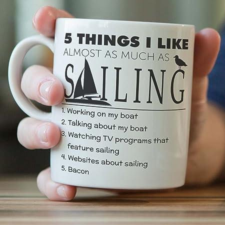 Funny Sailor Mug QuotFive Things I Like Almost As Much Sailingquot Sailing