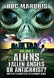 Aliens, Fallen Angels or Antichrist - by Doc Marquis - Volume 1