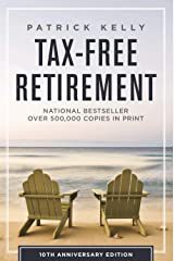 Tax-Free Retirement: 10th Anniversary Edition Kindle Edition