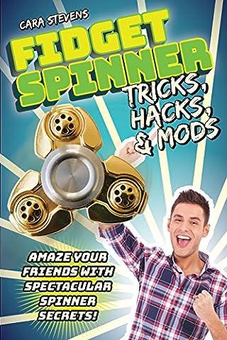 Fidget Spinner Tricks, Hacks & Mods: Amaze Your Friends with Spectacular Spinner Secrets! - Hula Hoop Tricks