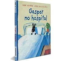 Gaspar no Hospital - Coleção As Descobertas de Gaspar e Elisa