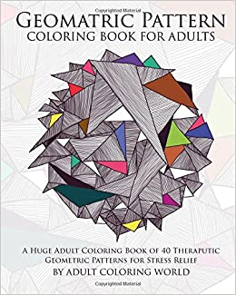 Geometric Pattern Coloring Book for Adults: A Huge Adult Coloring ...