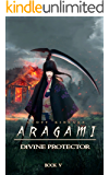 Aragami: A Tale of the Previous Universe (Divine Protector Book 5)