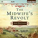The Midwife's Revolt Audiobook by Jodi Daynard Narrated by Julia Whelan