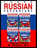 Learn Russian Vocabulary - English / Russian Flashcards - 4 Books in 1 (Flashcard eBooks)