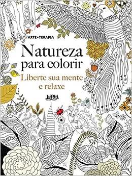 Natureza Para Colorir Liberte Sua Mente E Relaxe
