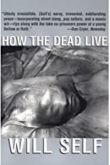 How the Dead Live (Will Self) Kindle Edition