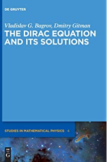 The Dirac Equation (Theoretical and Mathematical Physics): Bernd