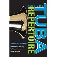 Guide to the Tuba Repertoire: The New Tuba