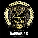 Becoming a Barbarian | Jack Donovan