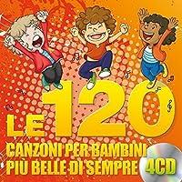Le 120 Canzoni per Bambini più Belle di Sempre