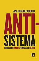 Antisistema: Desigualdad Económica Y Precariado