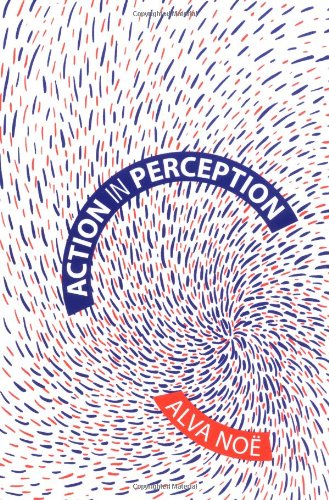Action in Perception (Representation and Mind)