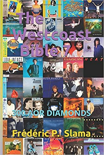The Westcoast Bible 7 - 300 Aor Diamonds: Amazon co uk: Frédéric P