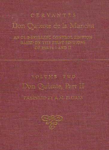 Descargar Libro Cervantes: Don Quixote De La Mancha, An Old-spelling Control Edition Based On The First Editions Of Parts 1 And 2: An Old-spelling Control Edition Based On The First Editions Of Parts I And Ii: Vol 2 De Miguel Miguel De Cervantes Saavedra