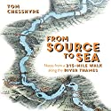 From Source to Sea: Notes from a 215 Mile Walk Along the River Thames Audiobook by Tom Chesshyre Narrated by David Thorpe
