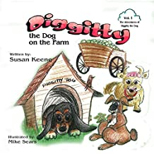 Diggitty the Dog at the Farm (The Adventures of Diggitty the Dog Book 1)