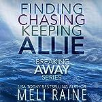 The Breaking Away Series Boxed Set: Books 1-3   Meli Raine