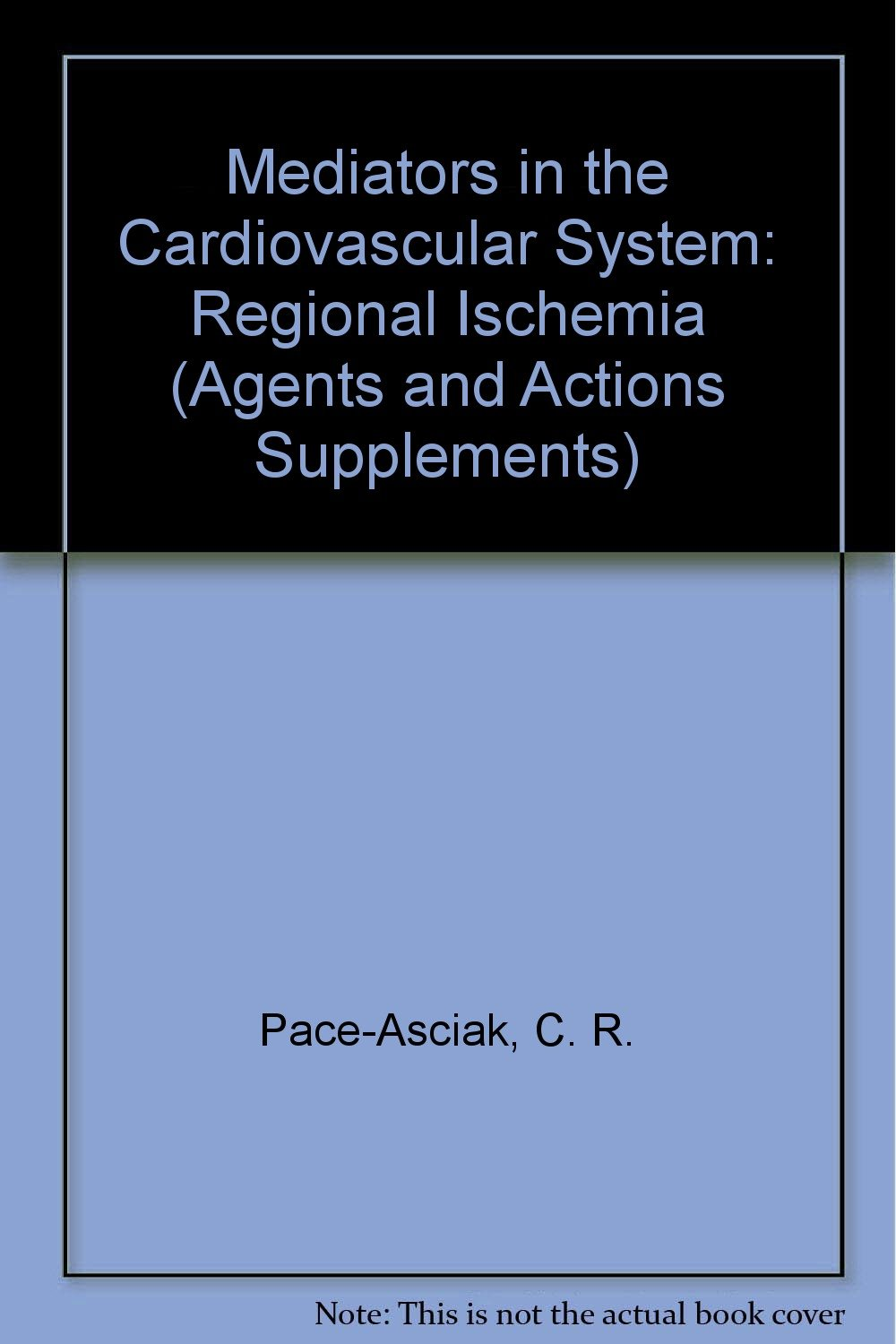 Mediators in the Cardiovascular System: Regional Ischemia (Agents & Actions Supplements)