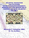 Celestial Navigation Calculations (upon Oceans Endorsement) Worked-Out for Maste, Alexander Hickethier, 148017534X