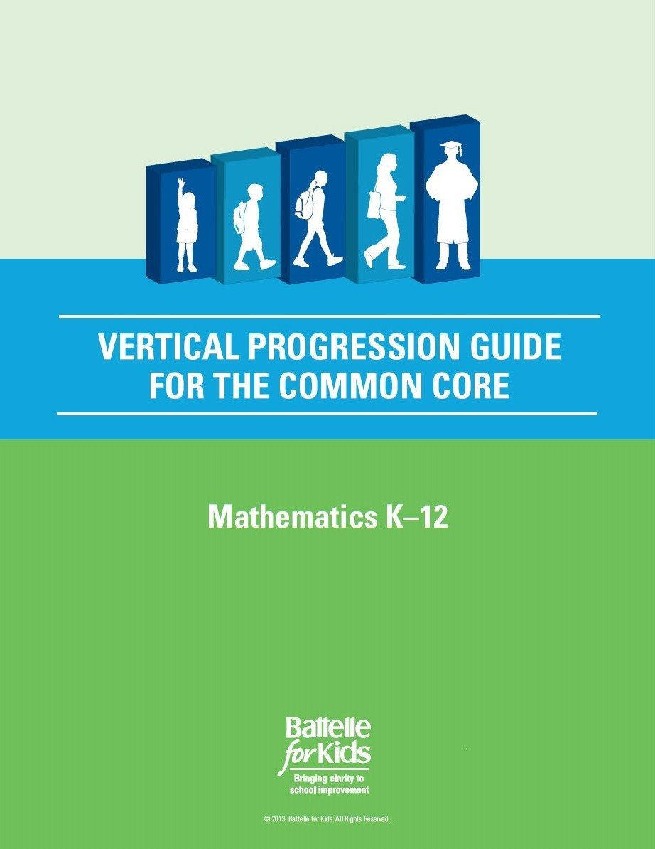 Read Online Vertical Progression Guide for the Common Core, Mathematics K-12: a Teacher Planning Tool That Helps You Align Your Students' Success with Their Progression From Kindergarten to College and Career Readiness pdf