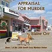 Appraisal for Murder: Jolie Gentil Cozy Mystery Series   Elaine Orr