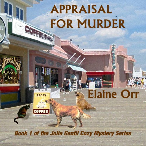 Appraisal for Murder: Jolie Gentil Cozy Mystery Series