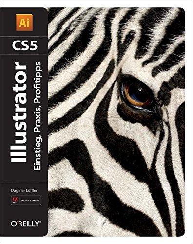 Illustrator CS5: Einstieg, Praxis, Profitipps
