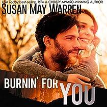 BURNIN' FOR YOU: MONTANA FIRE, BOOK 3