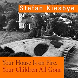 Your House Is on Fire, Your Children All Gone Audiobook