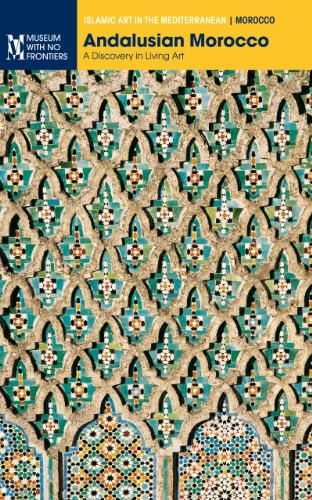 D0wnl0ad Andalusian Morocco. A Discovery in Living Art (Islamic Art in the Mediterranean) W.O.R.D